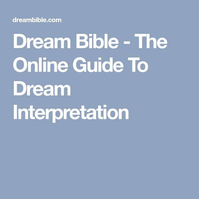 Dream Bible - The Online Guide To Dream Interpretation