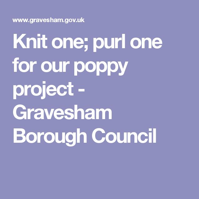 Knit one; purl one for our poppy project - Gravesham Borough Council