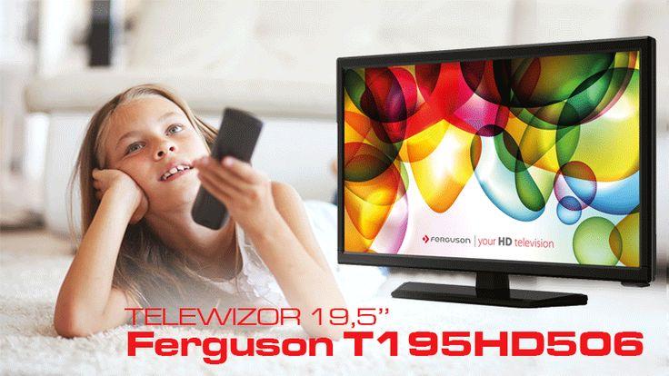 NOWOŚĆ - 19,5'' telewizor Ferguson HD T195HD506 - http://sklep.ferguson.pl/telewizory/telewizor-hd/telewizor-19-5-ferguson-t195HD506/152