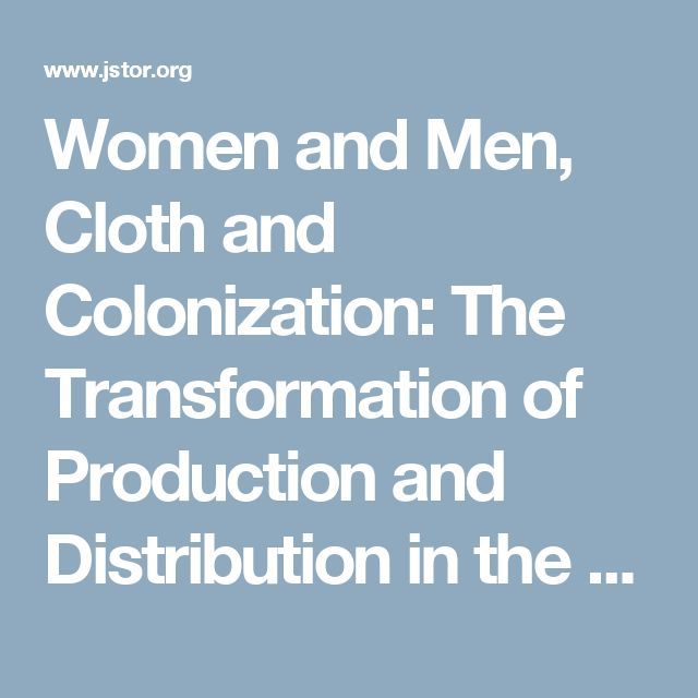 Women and Men, Cloth and Colonization: The Transformation of Production and Distribution in the Baule of Ivory Coast
