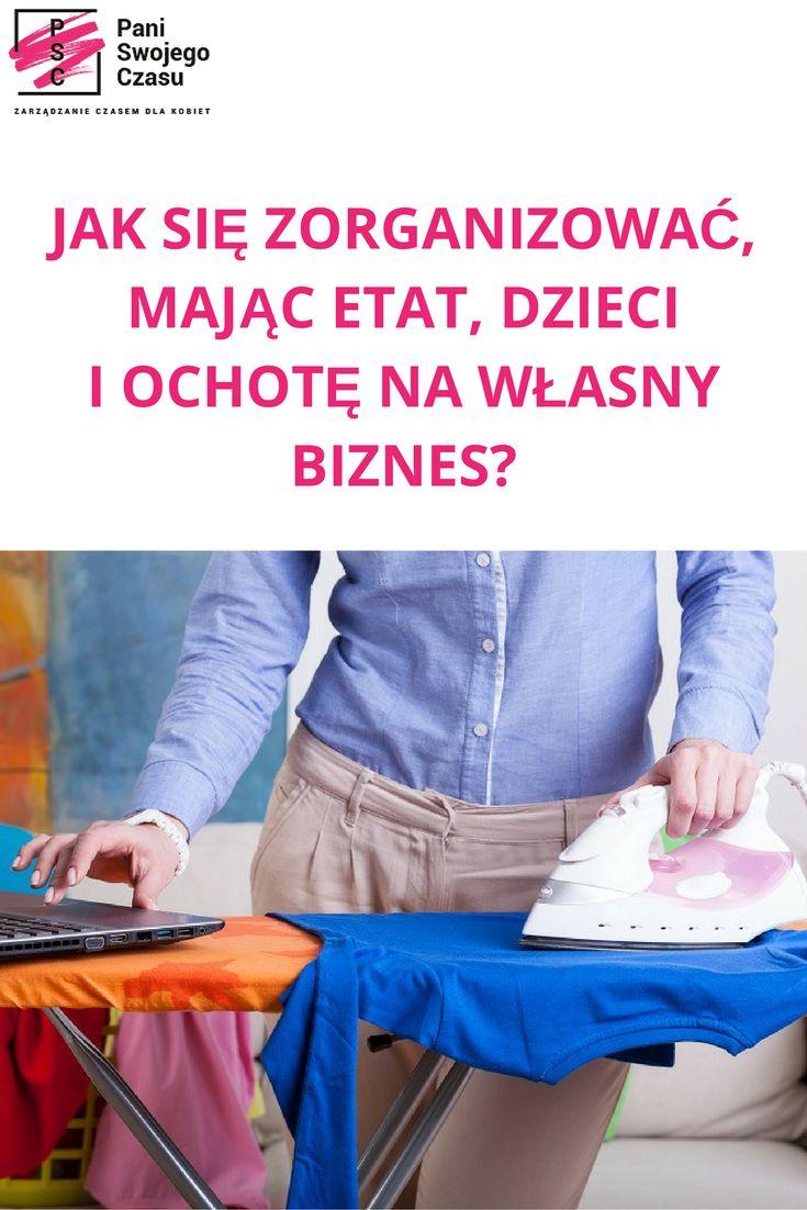 http://www.paniswojegoczasu.pl/kobieta-zorganizowana/sie-zorganizowac-majac-etat-dzieci-ochote-wlasny-biznes/ #blogpaniswojegoczasu #psc #zarzadzanieczasemdlakobiet #kobietazorganizowana #blog #biznes #rodzina #dzieci #praca #womeninbusiness #family #children #mother #planning #business #zostanpaniaswojegoczasu