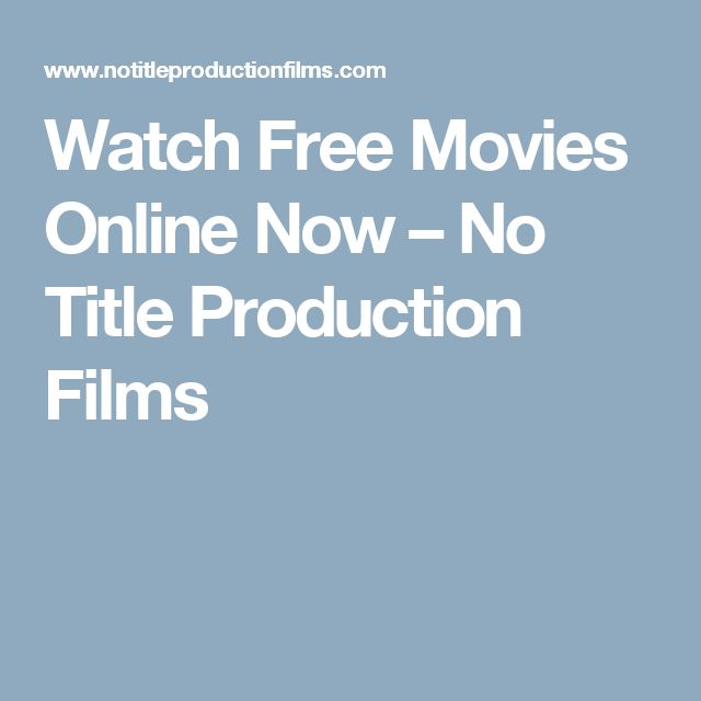 Watch Free Movies Online Now – No Title Production Films