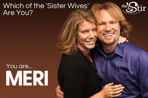 I took Quiz: Which of the 'Sister Wives' Are You?and got You are ... Meri. Take the quiz on The Stir to see what you get!