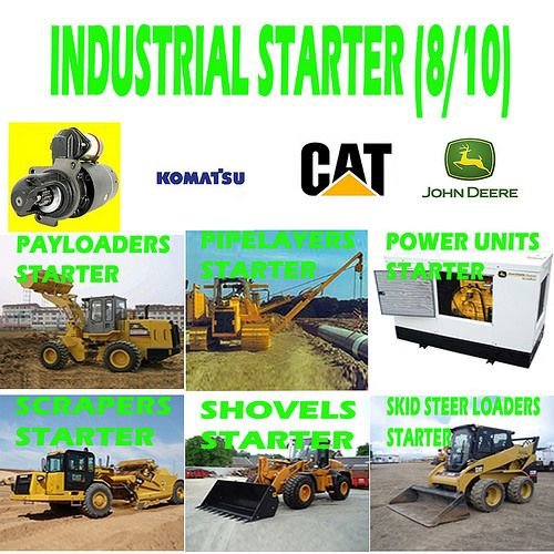 Industrial starter (8/10) PAYLOADERS, PIPELAYERS, POWER UNITS, SCRAPERS, SHOVEL, SKID STEER LOADERS STARTER