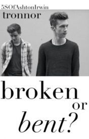 Broken or Bent? {Connor Franta and Troye Sivan} by 5SOfAshtonIrwin