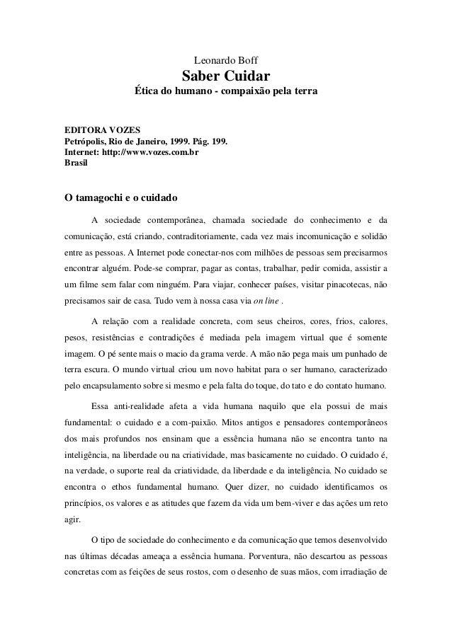 Leonardo Boff Saber Cuidar Ética do humano - compaixão pela terra EDITORA VOZES Petrópolis, Rio de Janeiro, 1999. Pág. 199...