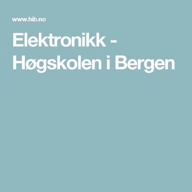 Elektronikk - Høgskolen i Bergen