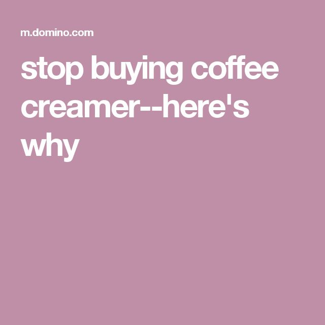 stop buying coffee creamer--here's why