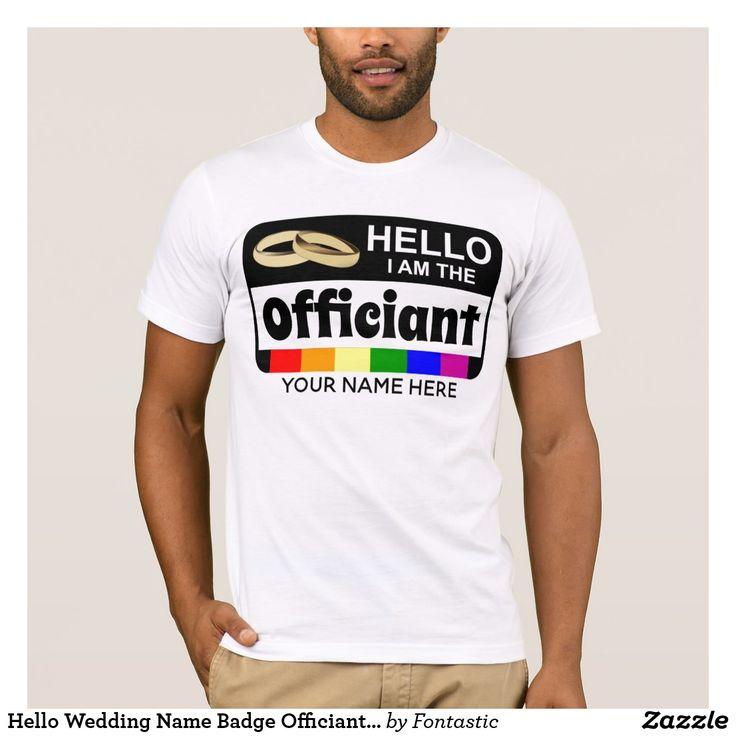 Hello I am the Officiant Rainbow Flag Name Badge T-Shirt