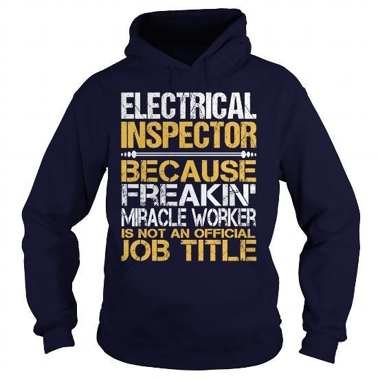 Awesome Tee For Electrical Inspector T Shirts, Hoodies. Get it here ==► https://www.sunfrog.com/LifeStyle/Awesome-Tee-For-Electrical-Inspector-96465230-Navy-Blue-Hoodie.html?41382