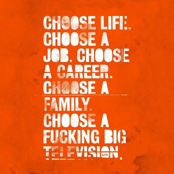 """Choose Life"" Quote From Trainspotting"