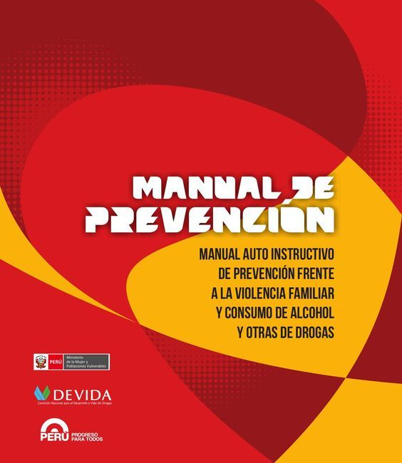 MANUAL DE PREVENCIÓN Manual Auto Instructivo de prevención frente a la violencia familiar y consumo de alcohol y otras de drogas
