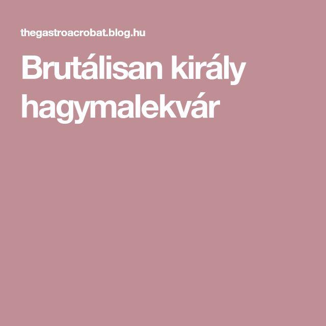 Brutálisan király hagymalekvár