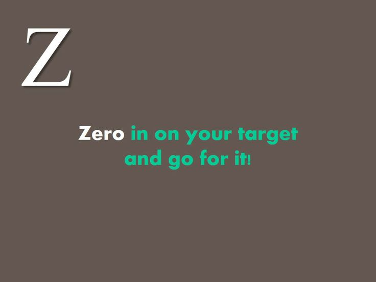 #Zero in on your #target and #go for it!