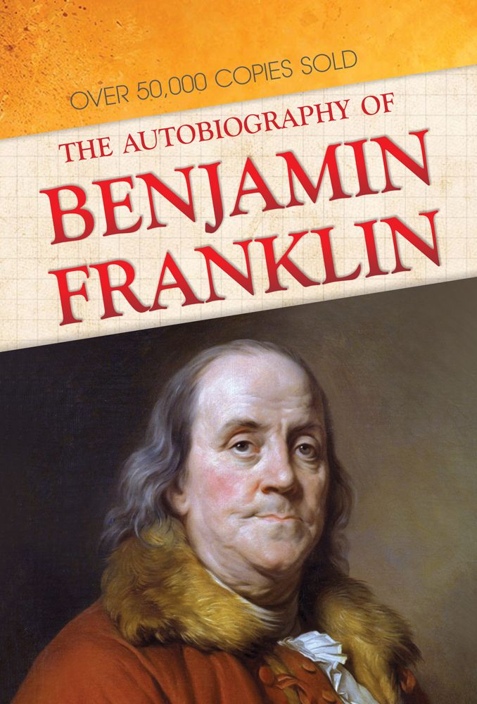 The Autobiography of Benjamin Franklin by Benjamin Franklin, 9788190276689, General Press — Biographies / Autobiographies