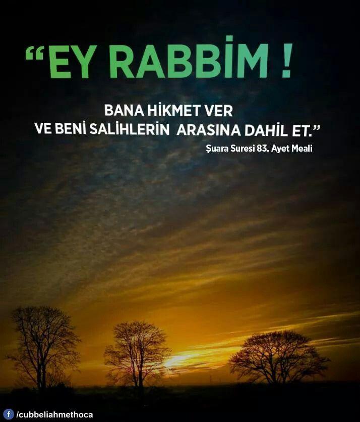 Şuara 83.Ayet: Ya Rab, bana bir hüküm ver ve beni iyiler zümresine kat!»