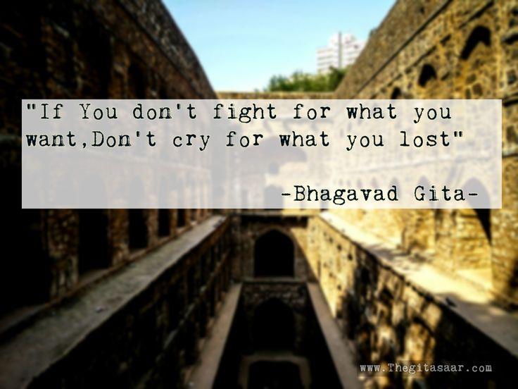 """If you don't fight for what you want, Don't cry for what you lost.""  #bhagavadgita #bgquotes #bhagwat #gita #mahabharat #bg #dailyquote #gitaquote #Bhagavad #Gita #Gitasaar #Sanskrit Shlokas  #Krishna #Arjuna #Hare Krishna #sanskrit #bhagavat #bhagavad  #bhagwat gita   visit - www.thegitasaar.com"