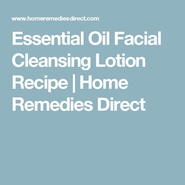 Essential Oil Facial Cleansing Lotion Recipe | Home Remedies Direct