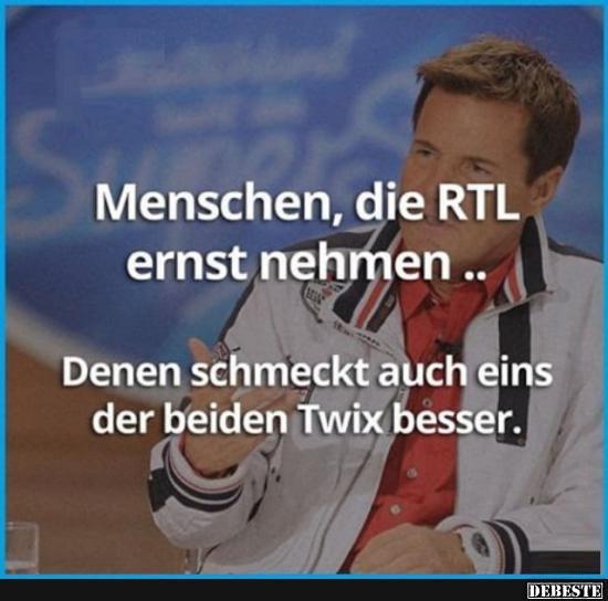 Menschen, die RTL ernst nehmen..   Lustige Bilder, Sprüche, Witze, echt lustig