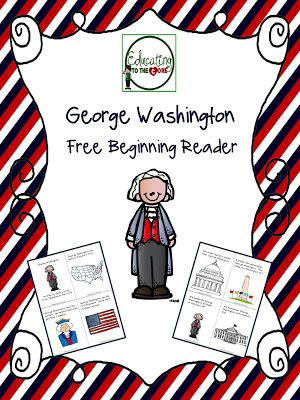 Education to the Core: George Washington Free Beginning Reader!