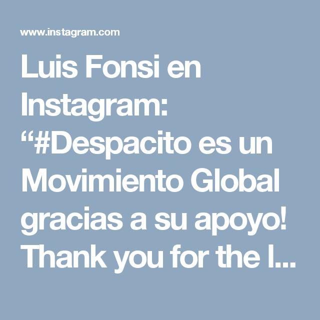 """Luis Fonsi en Instagram: """"#Despacito es un Movimiento Global gracias a su apoyo! Thank you for the love🙏🏽 @daddyyankee #300Million #WeBreakingRecords"""""""