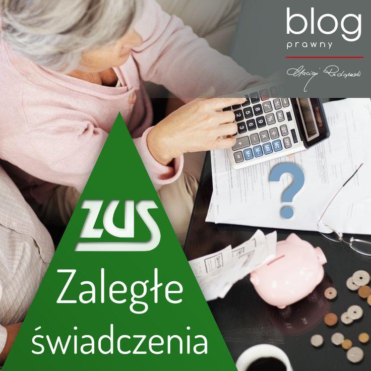 http://www.blog.causakancelariaprawna.eu/2014/03/zalege-swiadczenia-z-zus.html   Temat: Zaległe świadczenia z ZUS.   Rozwinięcie tematu na blogu Kancelarii, zapraszamy :)