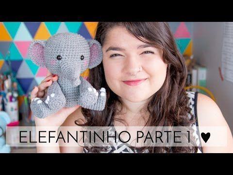 Amigurumi do Zero #36 - Como Fazer um Elefante ♥ - Parte 1 - YouTube