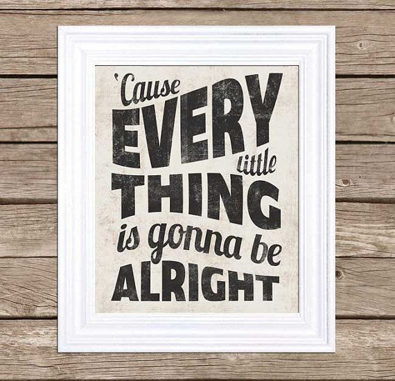 Every Little Things is Gonna Be Alright - Typography Poster  - 16x20 Poster on Etsy, $30.00