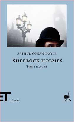 Arthur Conan Doyle, Sherlock Holmes - Tutti i racconti, ET Biblioteca