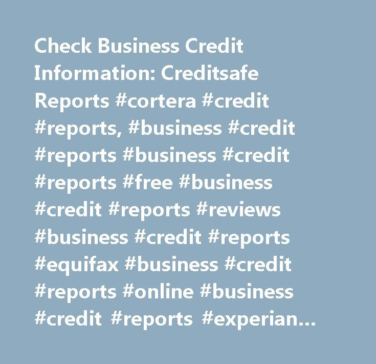 Check Business Credit Information: Creditsafe Reports #cortera #credit #reports, #business #credit #reports #business #credit #reports #free #business #credit #reports #reviews #business #credit #reports #equifax #business #credit #reports #online #business #credit #reports #experian #business #credit #reports #transunion #business #credit #reports #singapore #business #credit #reports #south #africa #business #credit #reports #australia #us #business #credit #reports #business #credit…