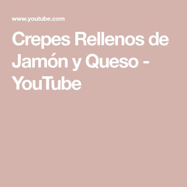 Crepes Rellenos de Jamón y Queso - YouTube