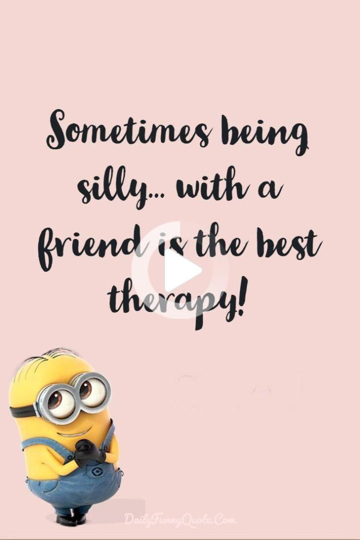40 Funny Quotes Minions And Short Funny Words Bff Quotes Funny Funny Images With Quotes Short Friendship Quotes