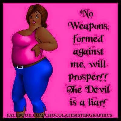 No Weapon Formed Against Me Will Prosper The Devil Is A