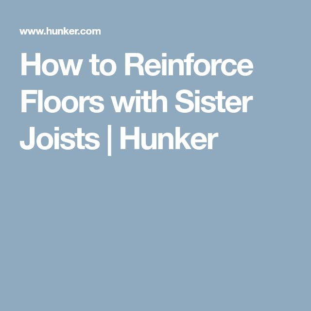How to Reinforce Floors with Sister Joists | Hunker