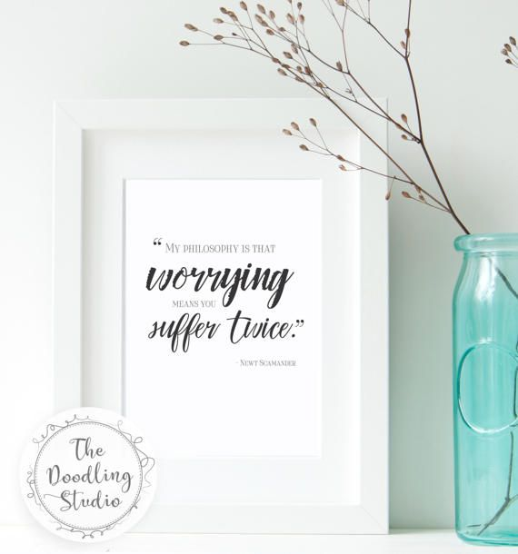 "Newt Scamander quote: ""Worrying means you suffer twice"" from Fantastic Beasts and where to find them. Harry Potter (Downloadable Print) #harrypotterdownload #newtscamander #wallart #printable #etsy"