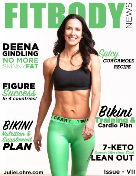 FITBODY News Online Fitness Magazine for Women with Fitness Pro Julie Lohre. NO MORE SKINNY FAT - Deena Gindling Bikini Competitor, Figure Success in 4 Countries Jonelle Baglia, FREE Bikini Training and Cardio Plan and Bikini Nutrition and Supplement Plans and Beverly Internationals 7 Keto Musclean and Lean Out