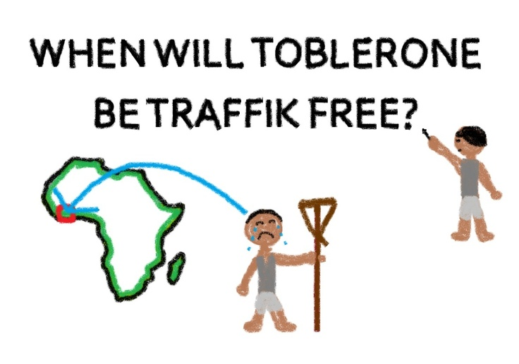 "Ask Kraft ""When will Toblerone be Traffik-Free?"" STOP THE TRAFFIK Competition entry from Stephanie Williams"