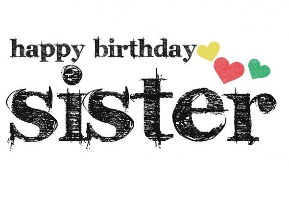 Happy Birthday Sister""