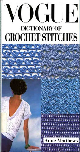 Vogue Dictionary of Crochet Stitches/view entire book online, photos, written directions.