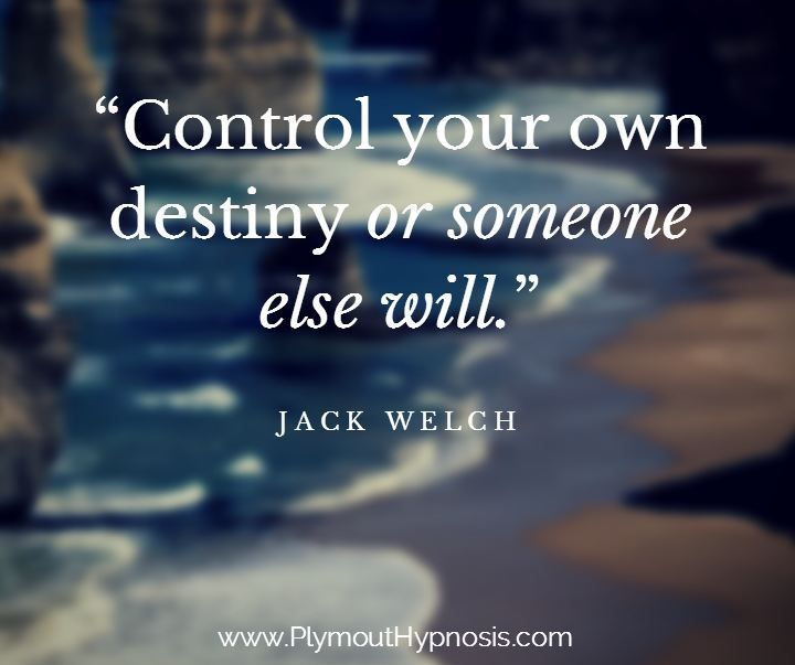 """""""Control your own destiny or someone else will."""" – Jack Welch #goals #success #quote #inspiration http://www.plymouthhypnosis.com/"""