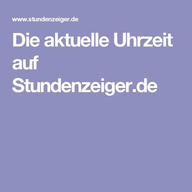 Die aktuelle Uhrzeit auf Stundenzeiger.de