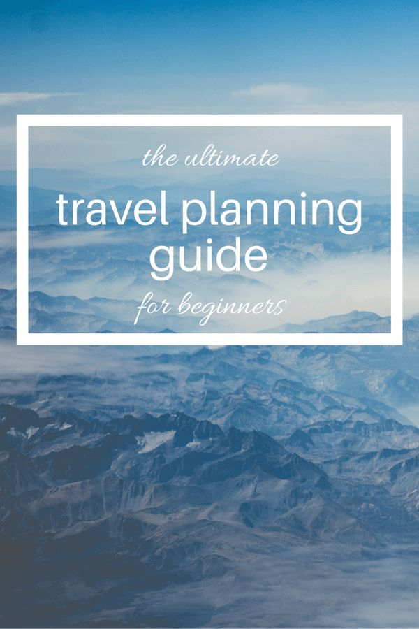 The ultimate travel planning guide for beginners. - by http://wonderluhst.net