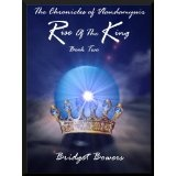 Rise of the King (The Chronicles of Vlandamyuir) (Kindle Edition)By Bridget Bowers
