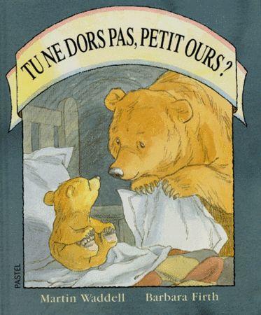 Tu ne dors pas, petit ours? de Martin Waddell et Barbara Firth L'école des loisirs