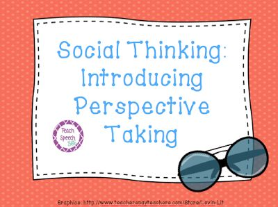 Social Thinking: Introducing Perspective Taking
