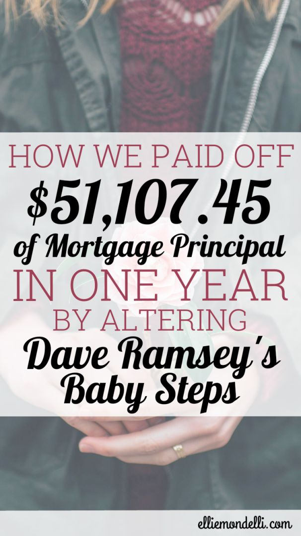 By tweaking Dave Ramsey's baby steps, we were able to pay off over $50K of our mortgage principal within one year. Learn how!