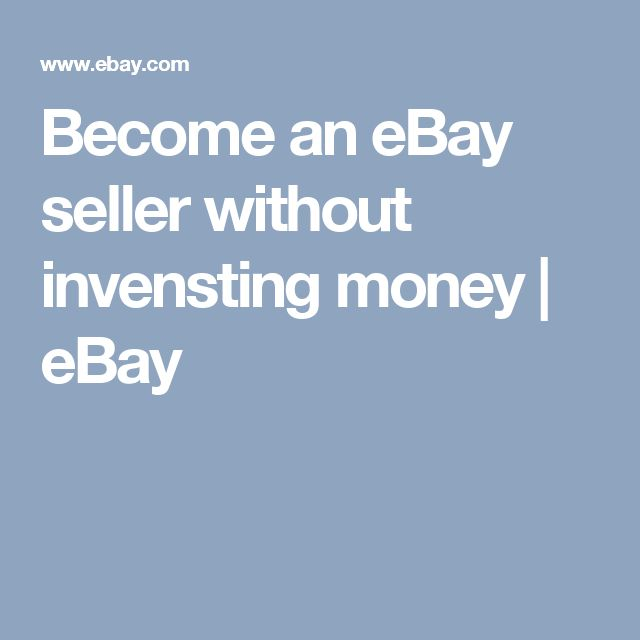 Become an eBay seller without invensting money | eBay