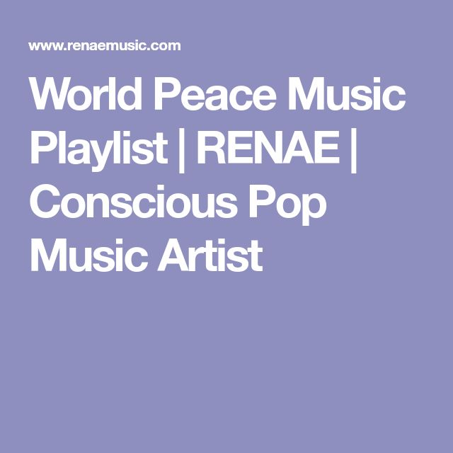 World Peace Music Playlist | RENAE | Conscious Pop Music Artist