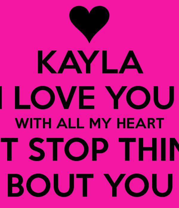 I Love You My Love Wallpaper : kayla wallpapers That Say ... cover picture twitter pic widescreen wallpaper normal wallpaper ...