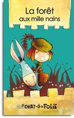 Série chat-ô-folie -La forêt aux milles nains - Alain M. Bergeron |